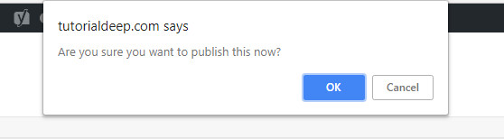 Stop Accidentally Publish Post publish confirm message box