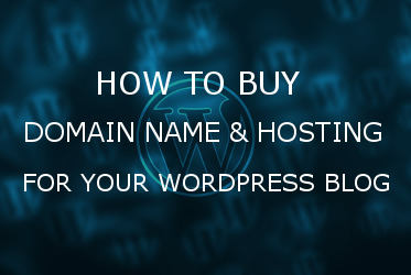 How to buy Domain name & Hosting for your WordPress blog