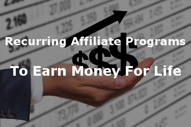 Best Recurring Affiliate Programs To Make Money Lifetime